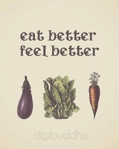 eat better...feel better