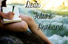 "Dear Future Husband... Have you ever made a ""Future Husband"" list? A list of all of the qualities and quirks you want your future husband to have? I know I have. During a church retreat, one of our small group activities was to make a list of qualities you hope your future spouse to have. They said to keep these items ...  Read More at http://www.chelseacrockett.com/wp/teentalk/dear-future-husband/.  Tags: #DearFutureHusband, #FutureHusbandList, #LifeAdvice, #Relatio"
