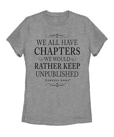 This Gray 'We All Have Chapters' Tee - Women is perfect! #zulilyfinds