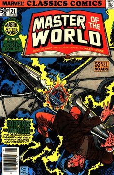 """Marvel Classics Comics #21 Featuring Master of the World - Suspense and Intrigue in The Magnificent Manner -- as only Mighty Marvel can Present it! - """"Master of the World"""" Adapted by Doug Moench with art by Dino Castrillo. The comic book is an adaptation of the Jules Verne novel """"Maître du monde (Master of the World)"""" & the sequel to Robur the Conqueror - Dynamic cover art by Gil Kane & Bob Wiacek - Biography of Jules Verne."""