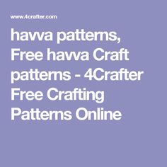 havva patterns, Free havva Craft patterns - 4Crafter Free Crafting Patterns Online