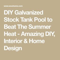 DIY Galvanized Stock Tank Pool to Beat The Summer Heat - Amazing DIY, Interior & Home Design
