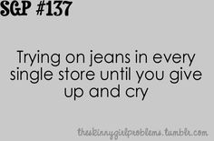 sad but true..skinny girl problems