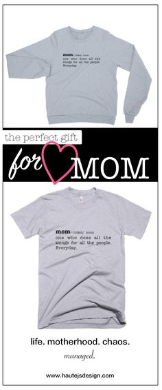 Sometimes we don't tell mom how much she means to us. This clever t-shirt let's her know how much we really do appreciate EVERYTHING she does. Love you Mom!