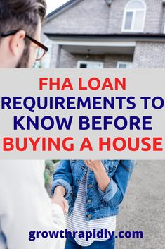 FHA Loan Requirements - Guideline & Limits - GrowthRapidly If you're buying a house in the near future as a first time home buyer, not only you need to apply to the FHA loan program, you also need to know what the requirements are. This will make the home buying process easier for you and save you money along the way. CLICK HERE to find out. buying a home, growthrapidly, fha loan