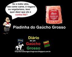 Diário de um Gaúcho Grosso: PIADINHA DO GAÚCHO GROSSO