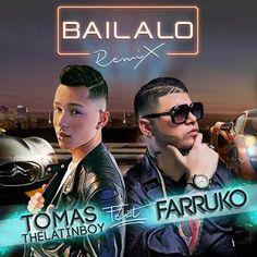 Tomás The Latin Boy - Bailalo ft Farruko