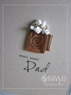 happy father's day {quilled beer mug}