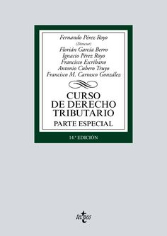 Curso de derecho tributario. Parte especial / Fernando Pérez Royo Tecnos, 2020 Director, Letter Board, Lettering, Socialism, Accounting, Finance, Science Area, Social Science, Financial Statement