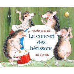 Le concert des hérissons: Amazon.fr: Jill Barton, Martin Waddell: Livres