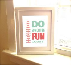 Do Something Fun Today Fun Home Decor by BentonParkPrints on Etsy, $10.00
