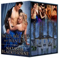 Pre-Sale Blitz for Wild, Wicked, and Wanton box set by Natasha Blackthorne  ~Giveaway~ - Wild Wordy Women
