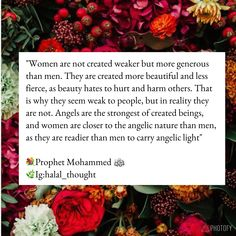 """""""Allah gave women five angelic qualities which men rarely have. They are the source of peace, as Allah said that He created them """"so that you might find rest in them""""  Prophet Muhammad Quotes, Imam Ali Quotes, Hadith Quotes, Allah Quotes, Quran Quotes, Islamic Qoutes, Islamic Phrases, Muslim Quotes, Islamic Inspirational Quotes"""