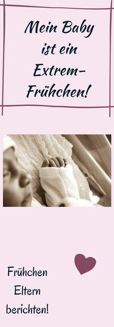 Mein Baby ist ein Extremfrühchen, wie es dem Kind heute geht.... eine Mutter berichtet über ihre Geburt #eltern #mutter #geburt #kind #baby