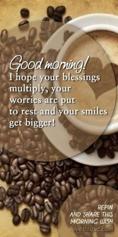 Here are 25 amazing good morning quotes to get your day started. Don& forget to send good morning wishes to a friend with one of our good morning quotes! Good Morning Sunshine, Good Morning Good Night, Good Morning Wishes, Good Morning Quotes, Morning Sayings, Morning Verses, I Love Coffee, My Coffee, Morning Coffee