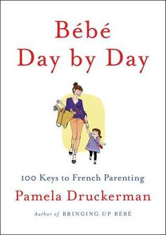 I don't agree with all of it, but there are some good tips! Bebe Day by Day: 100 Keys to French Parenting by Pamela Druckerman.