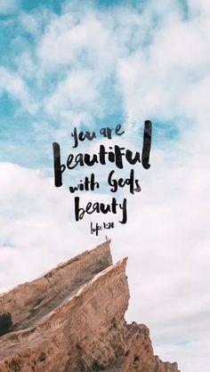 YOU are Beautiful with God's Beauty ~  Luke 1:28