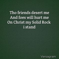 """{{{""""Trust in the Lord forever, because in Yah, the Lord, is an everlasting rock! (Isaiah 26:4 HCSB)}}} Jesus Christ is my Rock and my Refuge."""