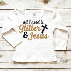 Glitter & Jesus Toddler Shirt Item Description: - Available in White. - Available in Long Sleeve. - Made of 100% Cotton. - Machine wash tumble dry, inside out. Top quality glitter that does not shed o