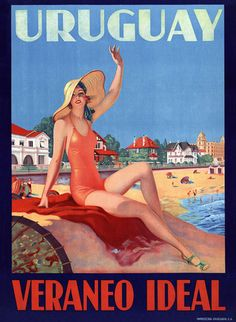 Uruguay Veraneo Ideal. This Vintage travel poster shows a beautiful woman on the beach in Uruguay. Ideal summer in Uruguay, circa 1930s.