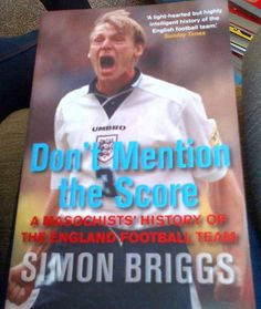 Dont Mention the Score Masochists History of Englands Football Team #ebay #books