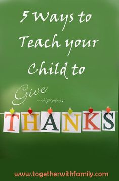 5 Ways to Teach your Child to give thanks!