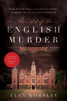 The Art of the English Murder: From Jack the Ripper and Sherlock Holmes to Agatha Christie and Alfred Hitchcock:Amazon:Kindle Store
