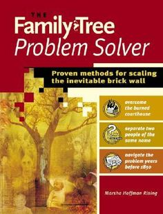 The Family Tree Problem Solver: Proven Methods for Scaling the Inevitable Brick Wall [Paperback] Marsha Hoffman Rising (Author) Genealogy Sites, Genealogy Research, Family Genealogy, Family Tree Book, Family History Book, Family Trees, History Books, Find My Ancestors, Family Tree Research