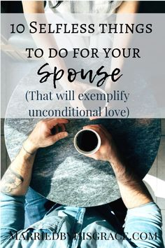 10 Selfless things to do for your spouse that will exemplify unconditional love. By serving our spouse we are fulfilling our calling. Long Lasting Relationship, Marriage Relationship, Happy Marriage, Marriage Advice, Fierce Marriage, Best Relationship Advice, Marriage Help, Life Advice, Toxic Relationships