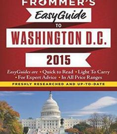 Frommer'S Easyguide To Washington D.C. 2015 PDF