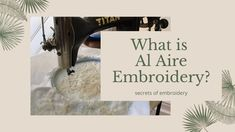 What is Al Aire Embroidery?