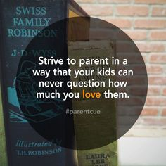 Strive to parent in a way that...