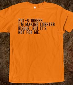 A little P90X humor: Pot-stirrers.  I'm making lobster bisque but it's not for me.