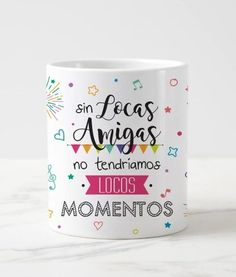 Taza Cerámica Blanca Diseño Locas Amigas Locos Momentos - $ 110.00 Diy And Crafts, Arts And Crafts, Mr Wonderful, Fiesta Party, Cute Mugs, Ideas Para, Girl Birthday, Diy Gifts, Bff