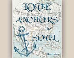 Nautical Anchor Print, Love anchors the soul, 11X14 print, old map North America, print,  Marine  Nautical art, Coastal Living, marine quote
