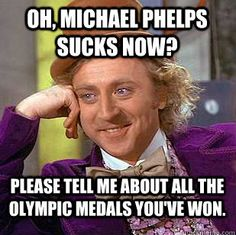Exactly how I feel when I hear people bash on Michael Phelps!