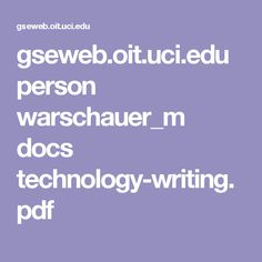 gseweb.oit.uci.edu person warschauer_m docs technology-writing.pdf