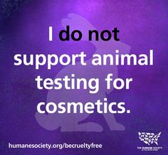 We do not support animal testing and never use it in creating our quality products.