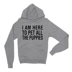 I Am Here To Pet All The Puppies Gray Unisex Pullover Hoodie | Sarcastic ME