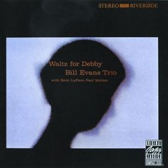 Bill Evans Trio - Walts for Debby