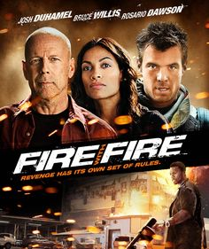 Fire with Fire (2012) - Starring Bruce Willis, Josh Duhamel, Rosario Dawson, & Vincent D' Onofrio