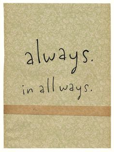 I've said to you almost daily, all through the years, that I want you always all ways. Huh, I didn't know Kurt Halsey says the same. I Love Mom, So Much Love, Love You, Kurt Halsey, You Are My Forever, Beautiful Love Quotes, Framed Quotes, Perfection Quotes, I Love Reading