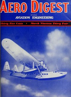 Aero – Digest Aviation Magazine, Aviation Engineering, Report, Vintage Airplanes, Aircraft, Magazines, March, Journals, Aviation