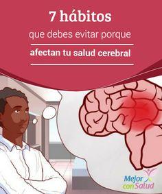 7 hábitos que debes evitar porque afectan tu salud cerebral La práctica continua de algunos hábitos puede afectar de forma negativa la salud cerebral. Te compartimos en detalle los 7 principales.