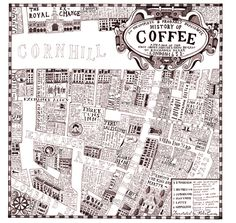 An Incomplete and Probably Inaccurate History of Coffee and a Map of the First Coffee Houses that Began in Exchange Alley, London 1652. - He...