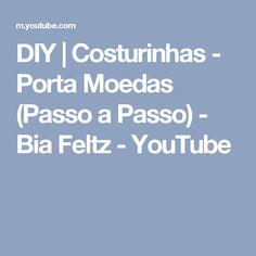 DIY | Costurinhas - Porta Moedas (Passo a Passo) - Bia Feltz - YouTube