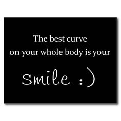 the best curve on your whole body is your smile post card