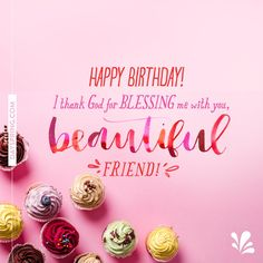 Blessed Birthday Happy Beautiful Friend Wishes Blessings