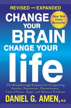 Change Your Brain, Change Your Life by Daniel G. Amen - Tom Ferry recommends it