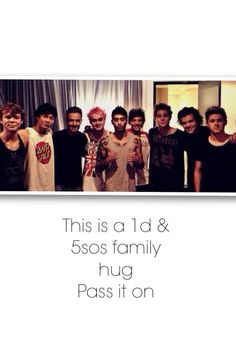 Hugs :) P.S. No offense to 5sos but I like 1D better. Your still good 5sos. We still love you.